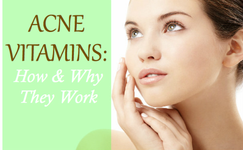 Acne Vitamins: How & Why They Work