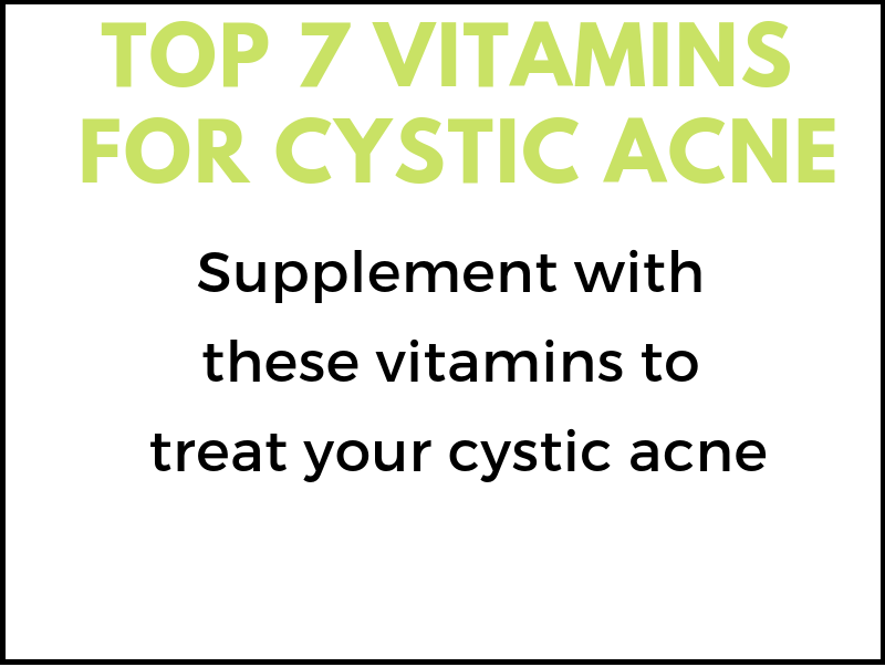 Top 7 Vitamins for Cystic Acne